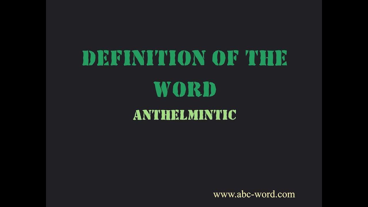 Helminths vermox de auto-digestie - Anthelmintic literal meaning