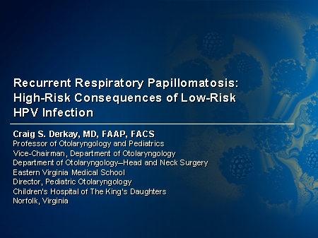 Recurrent respiratory papillomatosis symptoms in babies. Reacția psoriazis la soare