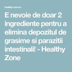 Leacuri naturale contra paraziţilor intestinali | info-tecuci.ro