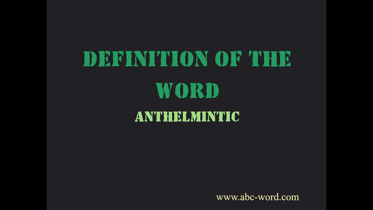 anthelmintic literal meaning